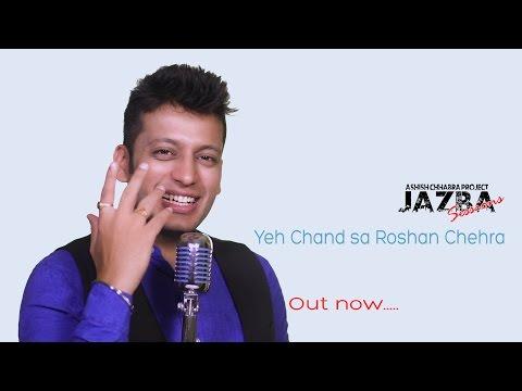 Ye Chand Sa Roshan Chehra | Ashish Chhabra