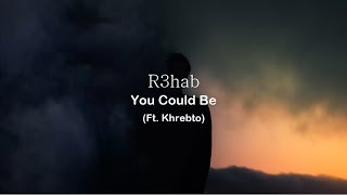 download lagu R3hab - You Could Be Ft. Khrebto gratis