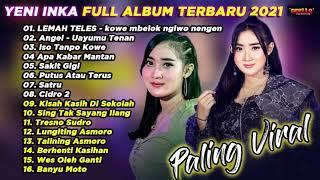Download lagu Yeni Inka Terbaru 2021 Adella Full Album - Lemah Teles, Angel, Sakit Gigi!!