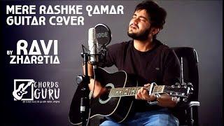 Mere Rashke Qamar | Guitar cover by Ravi Zharotia | Chordsguru