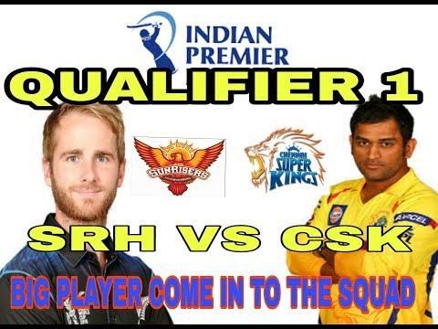 IPL 2018 PLAYOFFS  : CSK VS SRH QUALIFIER 1!MATCH 57! HIGHLIGHT! CSK AND SRH PLAYING XI! CSK! SRH!
