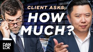 "Clients Say, ""How much is it?"" And You Say, ""..."""
