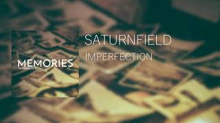 Saturnfield - Imperfection | Atmospheric / Ambient