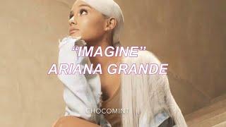 ★日本語訳★Imagine - Ariana Grande
