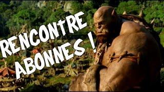 RENCONTRE ABONNES ET WARCRAFT LE FILM ! - Annonce
