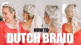 How To DUTCH BRAID + for beginners