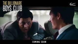 BILLIONAIRE BOYS CLUB Official Trailer 2018 Taron Egerton, Emma Roberts 720p