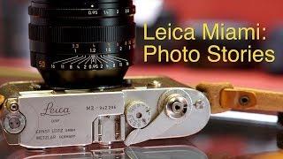 Leica Store Miami || Photo Stories
