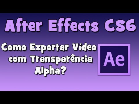 After Effects CS6 - Vídeo Tutorial Como Exportar Vídeo com Transparência Alpha? (HD).