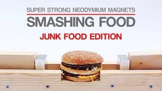 SUPER-STRONG Neodymium magnets SMASHING food in slow-motion (JUNK FOOD EDITION!)