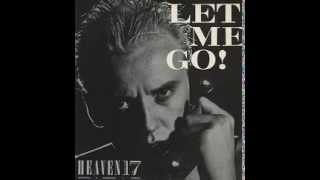 Watch Heaven 17 Let Me Go video