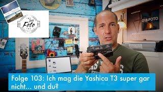Folge 110: Ich mag die Yashica T3 super gar nicht... und du?