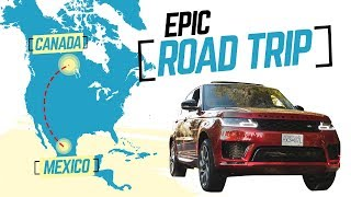 CANADA TO MEXICO ROAD TRIP IN A BRAND NEW RANGE ROVER SPORT