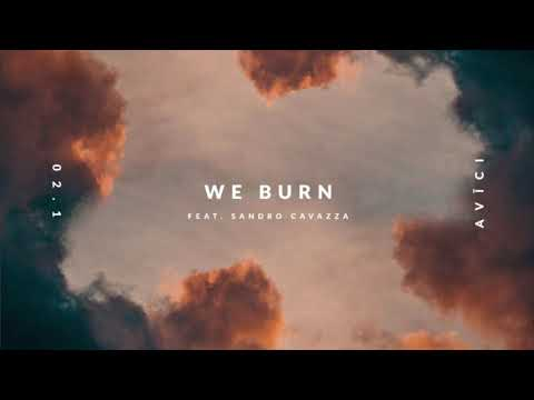 We Burn - Avicii (ft. Sandro Cavazza) (unreleased)