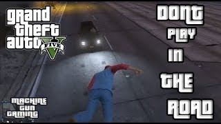 GTA 5 - Don't play in the road!