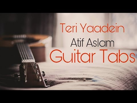 Teri Yaadein Guitar Tab By Atif Aslam video