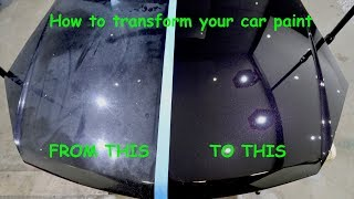 A GUIDE TO RESTORING CAR PAINT- (paint decontamination, paint correction & paint protection)