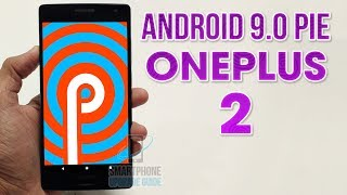 Install Android 9.0 Pie on OnePlus 2 (LineageOS 16) - How to Guide!