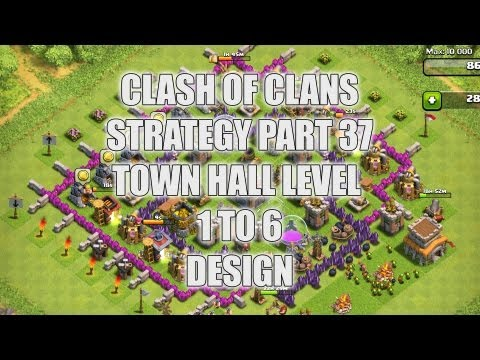 Clash of Clans - Part 37 - Town Hall Level 1 to 6 Designs