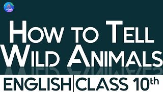 Class 10th | English | Poem 3- How To Tell Wild Animals | NCERT Short Answers