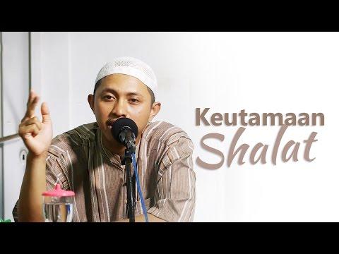 Kajian Islam: Keutamaan Shalat - Ustadz Musyaffa Ad Dariny