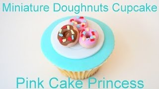 Miniature Doughnut Cupcake Decorating How to by Pink Cake Princess