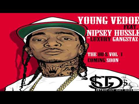 Young Vedoe Feat. Nipsey Hussle - Luxury Gangstas (The 80's Vol.1 Out Now) [Strickly Get Doe Ent Submitted] [Audio]
