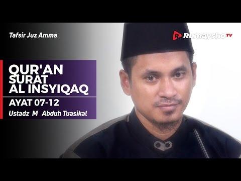 Tafsir Juz Amma - Al-Insyiqaq Ayat 7-12 - Ustadz Muhammad Abduh Tuasikal