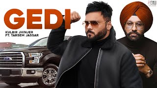 GEDI  (Official Video)  Kulbir Jhinjer ft Tarsem Jassar | New Song 2019 | Vehli Janta Records