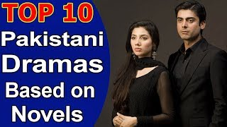 Top 10 Best Pakistani Dramas Based on Novels