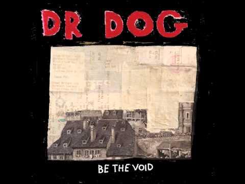 Dr Dog - How Long Must I Wait
