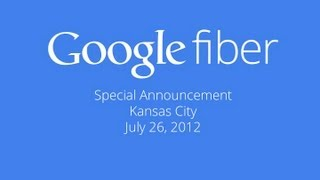 Google Fiber Launch Announcement in Kansas City, July 2012