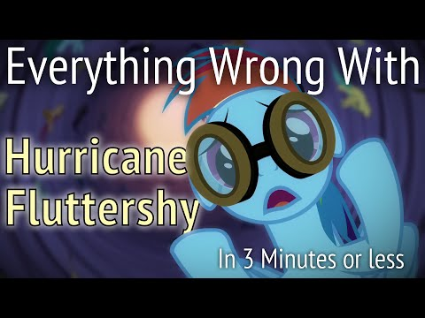 (parody) Everything Wrong With Hurricane Fluttershy In 3 Minutes Or Less video
