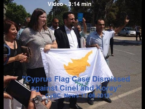 Cyprus Flag Case Dismissed against Cinel and Koray  - CyBC News 17-06-2015