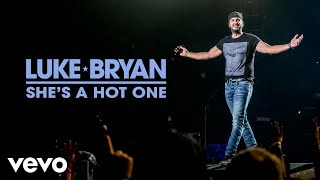 Luke Bryan She's A Hot One
