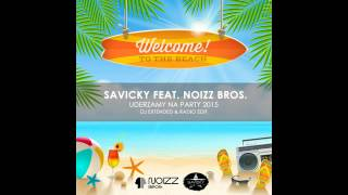 SAVICKY Uderzamy na party 2015 (Mp3) - DJ extended edit by Noizz Bros. Music TEAM