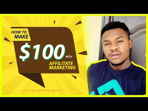 How to make money: $100 in NIGERIA with Affiliate Marketing