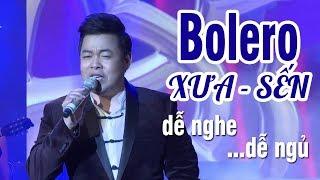 Nhạc Vàng Xưa Hay Nhất 2018 - Liveshow Bolero Xưa Sến, Nhạc Trữ Tình Bolero Chọn Lọc Dễ Nghe Dễ Ngủ