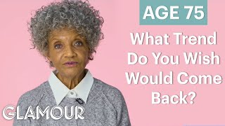 70 Women Ages 5-75 Answer: What Trend Do You Wish Would Come Back?   Glamour
