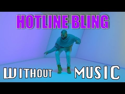 DRAKE - Hotline Bling WITHOUT