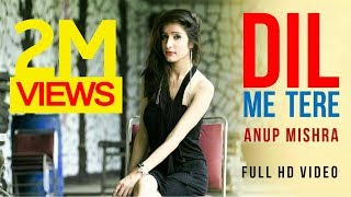 New Album Songs 2017 | Dil Mein Tere | Anup Mishra | Berock Music, Best Hindi Video Latest Love Song