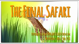 ☼ The Final Safari