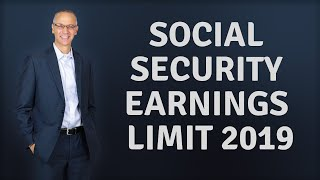 Social Security Earnings Limit 2019