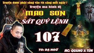 Truyện Ma : Mao Sơn Sát Quỷ Lệnh [ Tập 107 ] Đẩu Chuyển Di Tinh Trận  - Quàng A Tũn