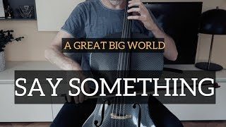 A Great Big World - Say something for cello and piano (COVER)