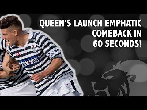 Queen's launch emphatic comeback in 60 seconds!