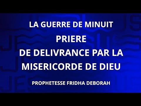 GUERRE DE MINUIT I DELIVRANCE PAR LA MISERICORDE DE DIEU BY PROPHETESSE FRIDHA DEBORAH