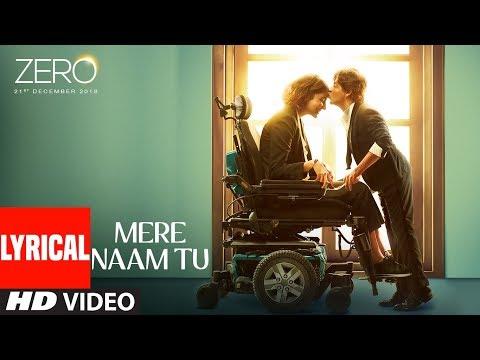 ZERO: Mere Naam Tu Lyrical Song | Shah Rukh Khan, Anushka Sharma, Katrina Kaif | T-Series
