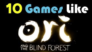 ★10 Games Like Ori and the Blind Forest★
