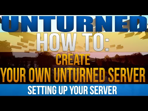 How to Make an Unturned 3.0 Server
